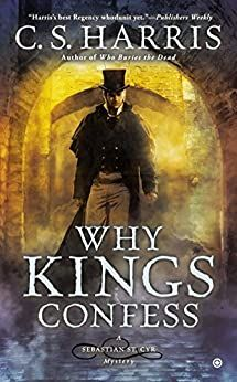 This Chick's Audio Review: Why Kings Confess (Sebastian St. Cyr #9) by C.S. Harris New Books, Good Books, Books To Read, Mystery Novels, Mystery Thriller, Thriller Books, Mystery Series, Historical Romance, Historical Fiction
