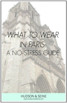 This no-stress guide on what to wear in Paris will make packing quick and painless. You don't have to buy new clothes or emulate Parisian style. I'll show you how to use what you already have to pull off the perfect outfits for your trip. | www.hudsonandseine.com