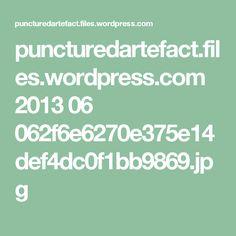 puncturedartefact.files.wordpress.com 2013 06 062f6e6270e375e14def4dc0f1bb9869.jpg