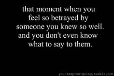 that moment when you feel so betrayed by someone you knew so well, and you don't even know what to say to them... Narcissistic Abuse Recovery