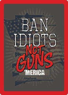 """(RE1460) """"Ban Idiots, Not Guns"""" Western Humorous Tin Sign"""