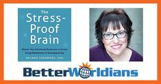Dr Melanie Greenberg talking about The Stress-Proof Brain on Better Worldians Radio