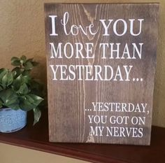 Art & gifts that make a statement. Handmade home decor. by ExpressionsOnSigns Wood Signs For Home, Custom Wooden Signs, Trendy Home, Personalized Signs, Love You More Than, Mom Humor, Mom Jokes, Funny Signs, Diy Signs