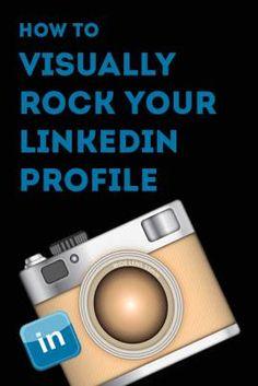 How to Visually rock Your LinkedIn Profile - www.sociallysorted.com.au #socialmedia #linkedin