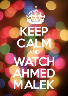KEEP CALM AND WATCH AHMED MALEK
