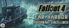 Fallout 4 Far Harbor Performans Güncellemesi - PoyrazGame.com