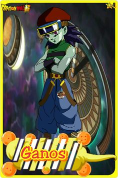 Ganos- Team Universe 4. Dragon ball super