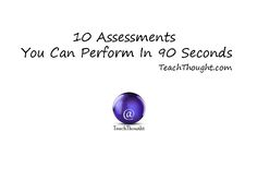 10 assessments you can provide in 90 seconds or less.