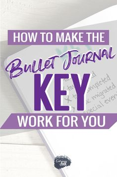 How to make the Bullet Journal Key Work for You - a complete guide to bullet journal key symbols and setup, with bullet journal key ideas to get your started.