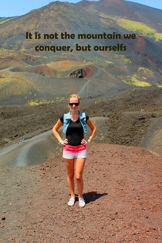 It is not the mountain we conquer, but ourselfs