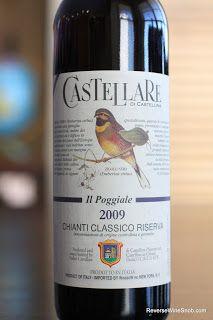 Crazy Good Chianti - 2009 Castellare di Castellina Il Poggiale Chianti Classico Riserva. Reviews of the best red wines.