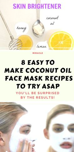 8 Easy to Make Coconut Oil Face Mask Recipes to Try ASAP!!