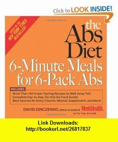 The Abs Diet 6-Minute Meals for 6-Pack Abs More Than 150 Great-Tasting Recipes to Melt Away Fat! (9781594865466) David Zinczenko, Ted Spiker , ISBN-10: 1594865469  , ISBN-13: 978-1594865466 ,  , tutorials , pdf , ebook , torrent , downloads , rapidshare , filesonic , hotfile , megaupload , fileserve