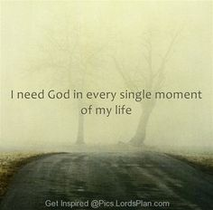 I need god - Lords Plan -Best Inspirational Verses