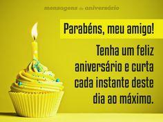 Parabéns, meu amigo! Tenha um feliz aniversário e curta cada instante deste dia ao máximo. (...) https://www.mensagemaniversario.com.br/curta-cada-instante-deste-dia-amigo/