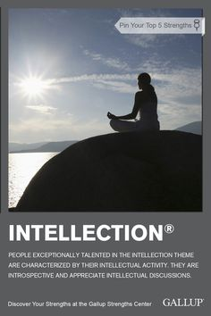 If you are introspective and appreciate intellectual discussions, you may have Intellection as a strength. Discover your strengths at Gallup Strengths Center. www.gallupstrengthscenter.com