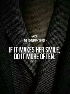 58 Ideas Fashion Quotes Style Gentlemens Guide True Gentleman For 2019 Gentleman Stil, Gentleman Rules, True Gentleman, Dapper Gentleman, Dapper Men, Life Quotes Love, Great Quotes, Quotes To Live By, Me Quotes