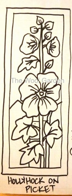 Hollyhocks on Picket Fence- this pattern has been hand drawn on linen backing. Available in two sizes. I have allowed a 3.5-4 inch border to make