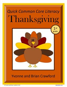 For 1st grade - Thanksgiving Quick Common Core Literacy is a packet of ten different worksheets featuring a Thanksgiving Day theme focusing on the English grammar and more. $