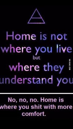 Home is where you sh*t with more comfort