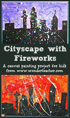 Painting Project: Cityscape Skyline with Fireworks via Wonder Teacher Canvas Painting Projects, Painting For Kids, Art For Kids, Firework Painting, Firework Art Ks1, Projects For Kids, Art Projects, Fireworks Craft, Fireworks Photography
