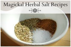 Magickal Herbal Salt Recipes - Each blend has a specific Magickal intent or focus that will help you create an instant spell when you are in a time crunch.