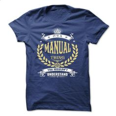 MANUAL . its a MANUAL Thing You Wouldnt Understand  - T - customized shirts #long tee #hoodie creepypasta