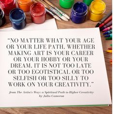 Julia Cameron - The Artist's Way process Julia Cameron, The Artist's Way, Artist Quotes, Creativity Quotes, Quote Art, Poetic Justice, Artist Life, Creative Inspiration, Favorite Quotes