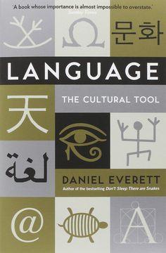 Language : the cultural tool / Daniel Everett