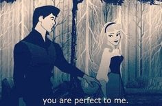 You are perfect to me love quote sweet disney sleeping beauty prince charming