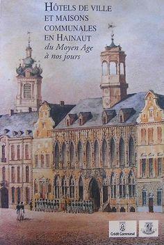 Hôtels de ville et maisons communales en Hainaut. Du moyen-age à nos jours. Livre