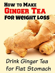 Best Ever method to make ginger tea for weight loss