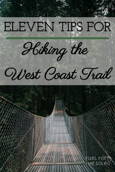 Eleven Tips for Hiking the West Coast Trail Read this before planning your epic seven day trip to the West Coast Trail in beautiful British Columbia! This is everything you need to know before your trip. West Coast Trail, West Coast Road Trip, Thru Hiking, Hiking Trails, Hiking Gear, Winter Camping, Go Camping, Camping Coffee, Elf