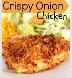 4 boneless, skinless chicken breasts  3/4 cup honey mustard  2 cups French's French Fried Onions, crushed  Directions:  Preheat oven to 375 degrees.  Dip each chicken breast in honey mustard then coat in crushed french fried onions.  Place in a baking dish lined with foil and sprayed with nonstick cooking spray.  Cook for 30-35 minutes, or until cooked through.