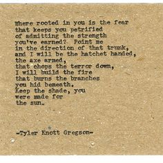 By author Tyler Knott: Typewriter Series #1417 by Tyler Knott Gregson Chasers of the Light & All The Words Are Yours are Out Now! #tylerknott #writinglife #favouriteauthor