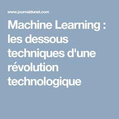 Machine Learning : les dessous techniques d'une révolution technologique