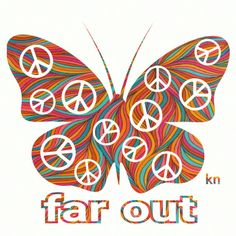 """""""Far out"""" ✌Peace Signs Butterfly #HippieStuff __[Peace sign Art by KN]"""