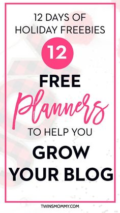 12 Days of Holiday Freebies: 12 Free Planners to Help You Grow Your Blog | GET 2017 Off on the right foot with these free blog and business planners!
