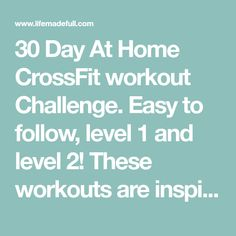 30 Day At Home CrossFit workout Challenge. Easy to follow, level 1 and level 2! These workouts are inspired by CrossFit and are simple to fit in!
