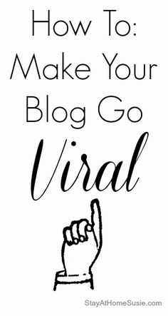 go viral - blogging tips. Some great ideas here. Being consistent and knowing your voice are big ones!