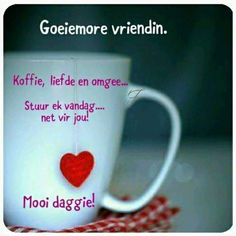 Good Morning Greetings, Good Morning Wishes, Good Morning Quotes, G Morning, Good Morning Good Night, Lekker Dag, Afrikaanse Quotes, Goeie More, Messages
