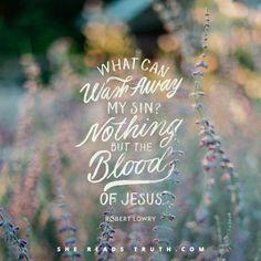 Nothing but Jesus blood!