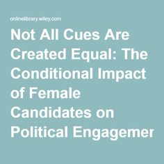 Not All Cues Are Created Equal: The Conditional Impact of Female Candidates on Political Engagement - Atkeson - 2003 - Journal of Politics - Wiley Online Library