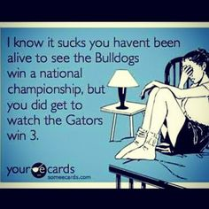 Hahaha... this is just football. I saw us win one football national title and two basketball national titles while at UF!!!