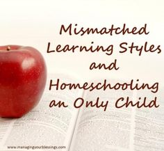 Mismatched Learning Styles and Homeschooling an Only Child