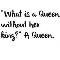 Don't you ever forget it. (cough, cough) Queen Elizabeth I.