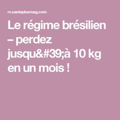 Le régime brésilien – perdez jusqu'à 10 kg en un mois ! Weight Loss Tips, Lose Weight, Nutrition, Cellulite, Metabolism, Food And Drink, Health Fitness, How To Plan, Site Officiel
