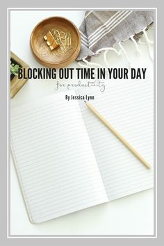 Blocking Out Time In Your Day For Productivity << Jessica Lynn // Nora Conrad