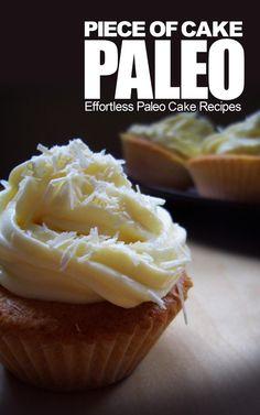 Piece of Cake Paleo - Effortless Paleo Cake Recipes  by Jack Roberts ($1.20)