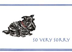 Sad Scottish Terrier with the words- So Very Sorry. Art Deco style, this is a nice card to send in sympathy, as an apology, or to someone who is ill or going through a rough time. Very Sorry, Get Well Cards, Having A Bad Day, Stork, Terrier Dogs, Sympathy Cards, New Puppy, Westies, Art Deco Fashion